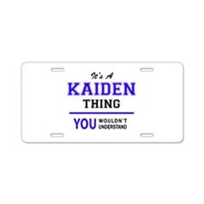 It's KAIDEN thing, you woul Aluminum License Plate