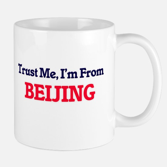 Trust Me, I'm from Beijing China Mugs
