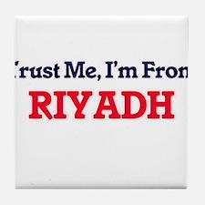 Trust Me, I'm from Riyadh Saudi Arabi Tile Coaster