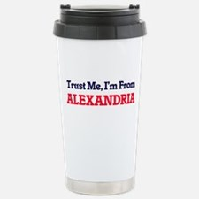 Trust Me, I'm from Alex Stainless Steel Travel Mug