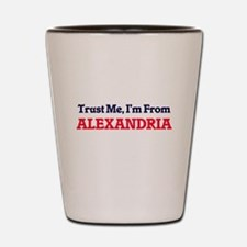 Trust Me, I'm from Alexandria Egypt Shot Glass