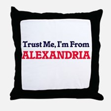 Trust Me, I'm from Alexandria Egypt Throw Pillow