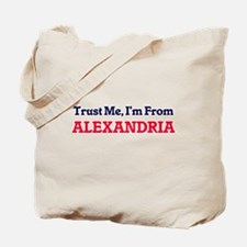 Trust Me, I'm from Alexandria Egypt Tote Bag