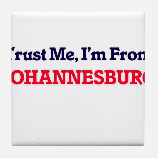 Trust Me, I'm from Johannesburg South Tile Coaster