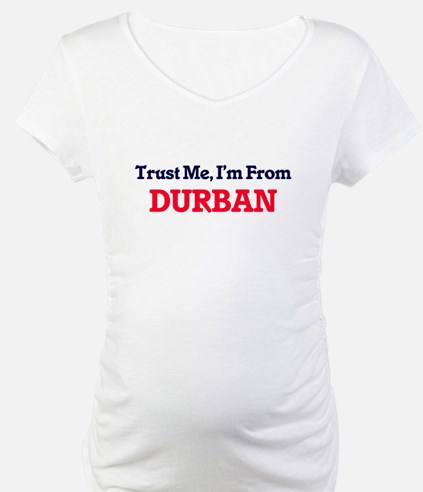 Trust Me, I'm from Durban South Shirt