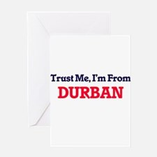 Trust Me, I'm from Durban South Afr Greeting Cards