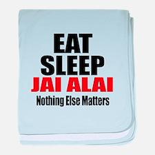Eat Sleep Jai Alai baby blanket