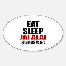 Eat Sleep Jai Alai Sticker (Oval)