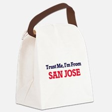 Trust Me, I'm from San Jose Calif Canvas Lunch Bag