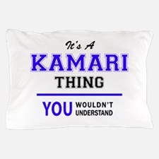 It's KAMARI thing, you wouldn't unders Pillow Case