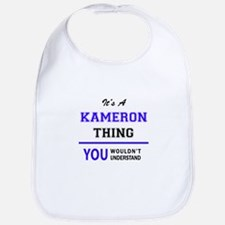 It's KAMERON thing, you wouldn't understand Bib