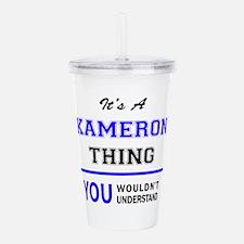 It's KAMERON thing, yo Acrylic Double-wall Tumbler