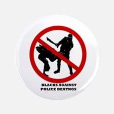 """Blacks Against Police Beatings 3.5"""" Button"""