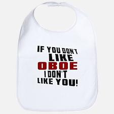 If You Don't Like Oboe Bib