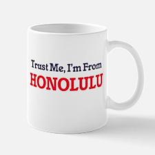 Trust Me, I'm from Honolulu Hawaii Mugs