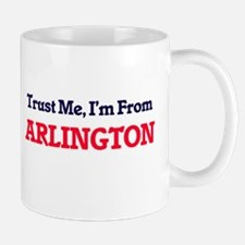 Trust Me, I'm from Arlington Texas Mugs