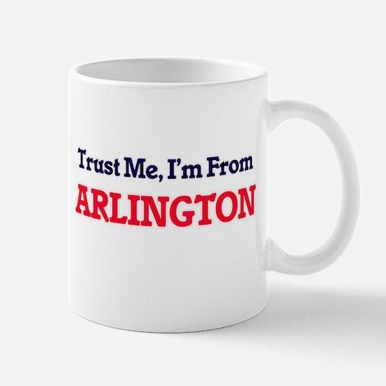 Trust Me, I'm from Arlington Texas Mugs