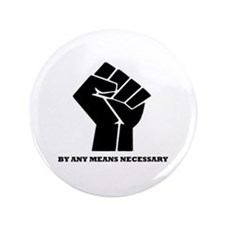 """By Any Means Necessary 3.5"""" Button"""