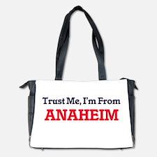 Trust Me, I'm from Anaheim California Diaper Bag