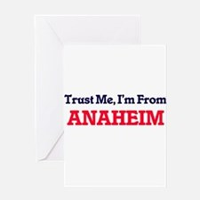 Trust Me, I'm from Anaheim Californ Greeting Cards