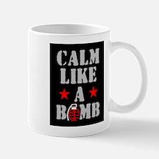 Calm Like A Bomb Mugs