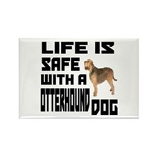 Life Is Safe With Otterhound Dog Rectangle Magnet