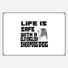 Life Is Safe With A Old English Sheepdog D Banner