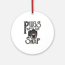 Pugs Make Me Snap Round Ornament