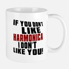 If You Don't Like Harmonica Mug