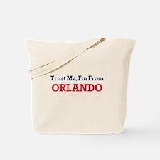Trust Me, I'm from Orlando Florida Tote Bag