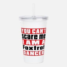 You Can Not Scare Me I Acrylic Double-wall Tumbler