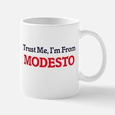 Trust Me, I'm from Modesto California Mugs