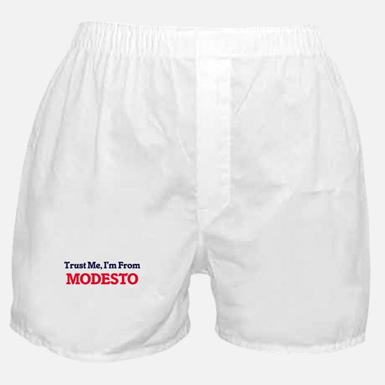 Trust Me, I'm from Modesto California Boxer Shorts