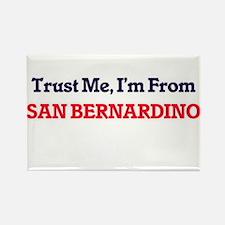 Trust Me, I'm from San Bernardino Californ Magnets