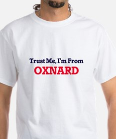 Trust Me, I'm from Oxnard California T-Shirt