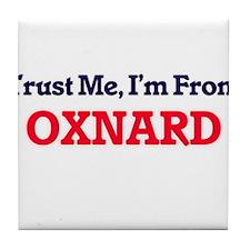 Trust Me, I'm from Oxnard California Tile Coaster
