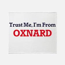 Trust Me, I'm from Oxnard California Throw Blanket