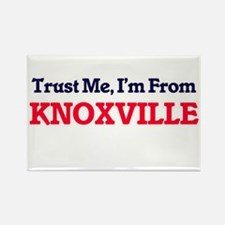 Trust Me, I'm from Knoxville Tennessee Magnets