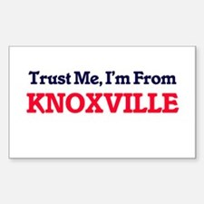 Trust Me, I'm from Knoxville Tennessee Decal