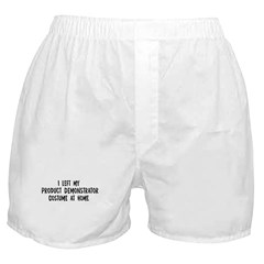 Left my Product Demonstrator Boxer Shorts