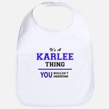 It's KARLEE thing, you wouldn't understand Bib