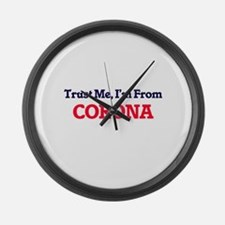 Trust Me, I'm from Corona Califor Large Wall Clock
