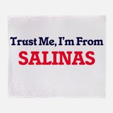 Trust Me, I'm from Salinas Californi Throw Blanket