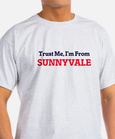 Trust Me, I'm from Sunnyvale California T-Shirt