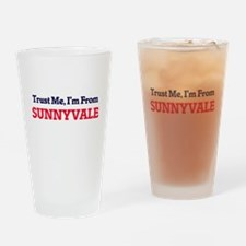 Trust Me, I'm from Sunnyvale Califo Drinking Glass