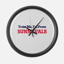 Trust Me, I'm from Sunnyvale Cali Large Wall Clock