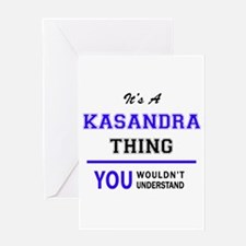 It's KASANDRA thing, you wouldn't u Greeting Cards