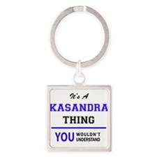 It's KASANDRA thing, you wouldn't unders Keychains