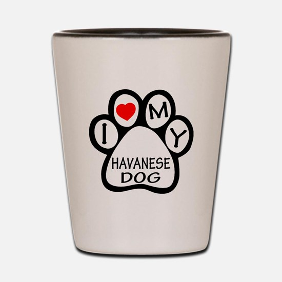 I Love My Havanese Dog Shot Glass