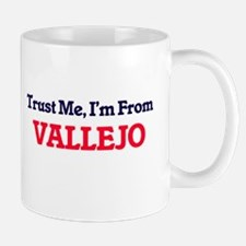Trust Me, I'm from Vallejo California Mugs